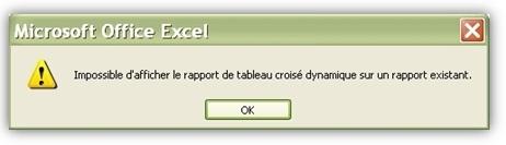 Actualiser un TCD : Fenêtre Impossible d'afficher le rapport croisé dynamique sur un rapport existant